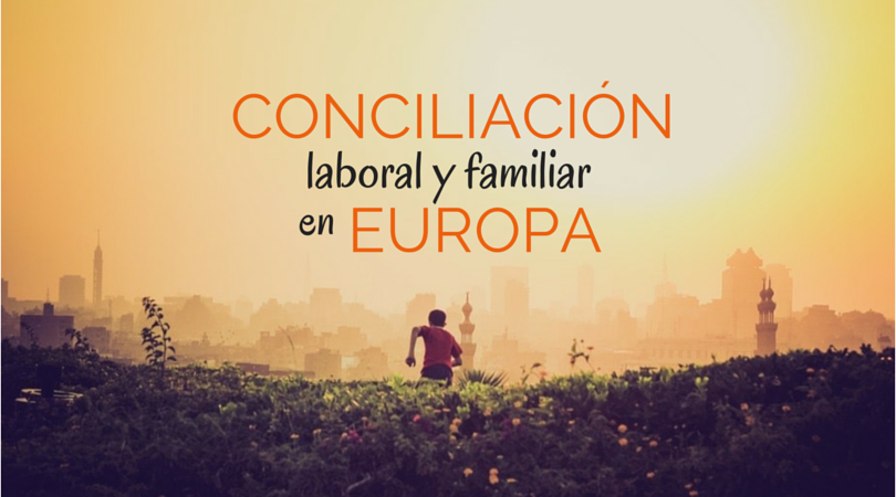 Conciliación laboral y familiar Europa