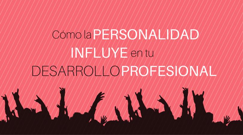 Personalidad Desarrollo Profesional