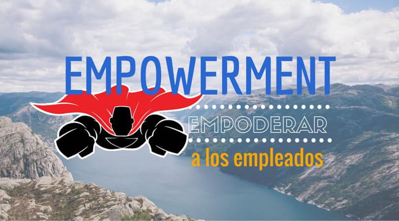 Empowerment a los empleados