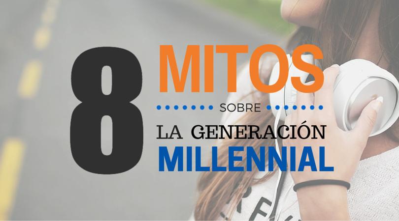 Mitos Millennials