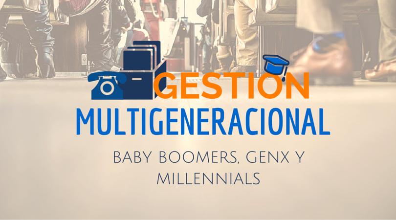 Gestión multigeneracional