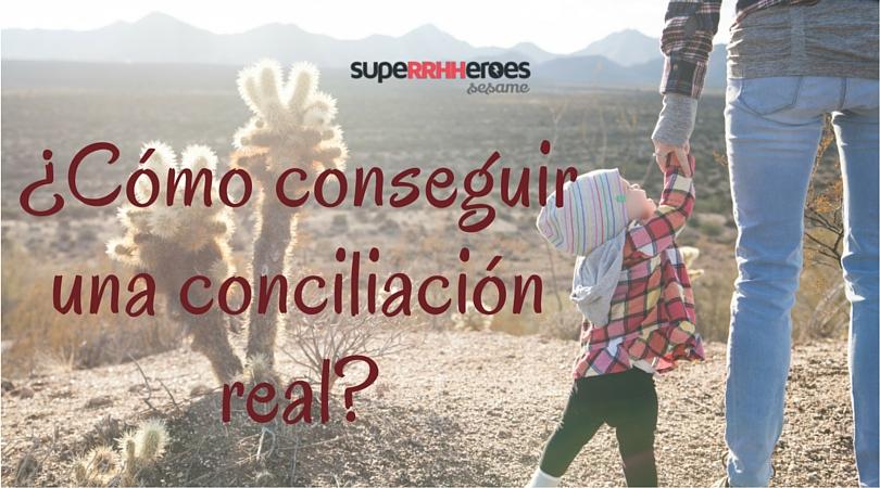 Cómo-conseguir-una-conciliación-real