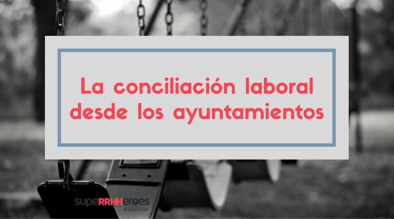 Muchos ayuntamientos españoles están poniendo en marcha medidas que faciliten la conciliación laboral.