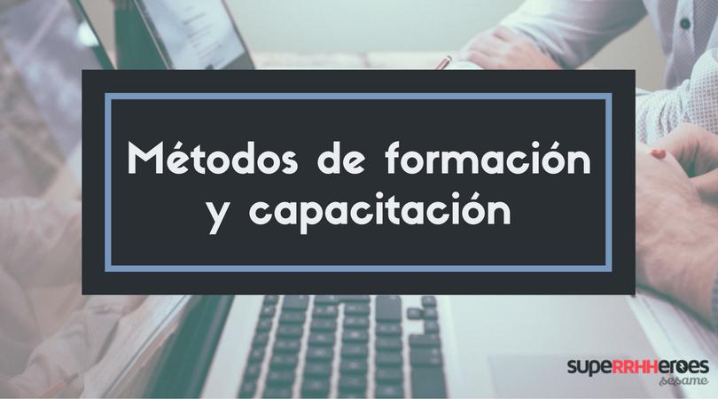 Métodos de formación y capacitación para los empleados y cómo es el proceso de formación.