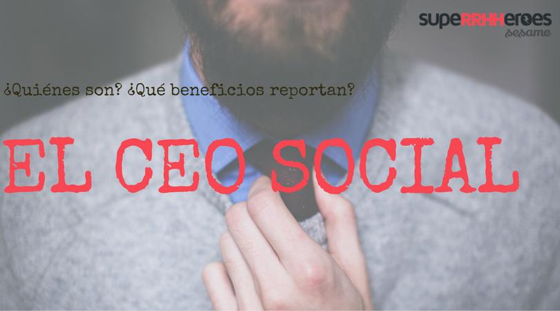 Te contamos quiénes son los CEOs sociales y qué beneficios reportan a la empresa.