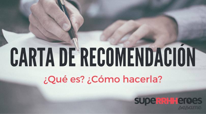 La carta de recomendación es un elemento diferencial en el mercado laboral competitivo actual.