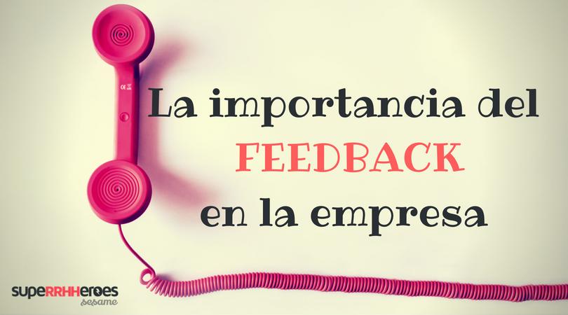 Gozar de feedback en la organización reportará grandes beneficios tanto a empleados como a la empresa.
