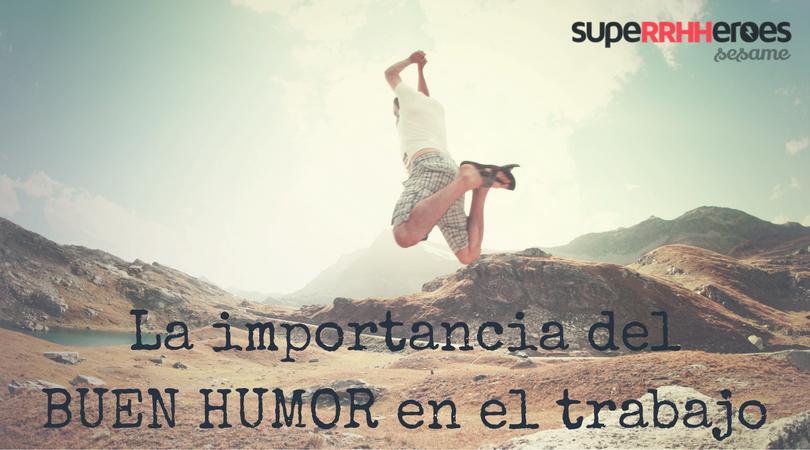 El sentido del humor debería convertirse en una característica esencial a valorar en los procesos de selección.