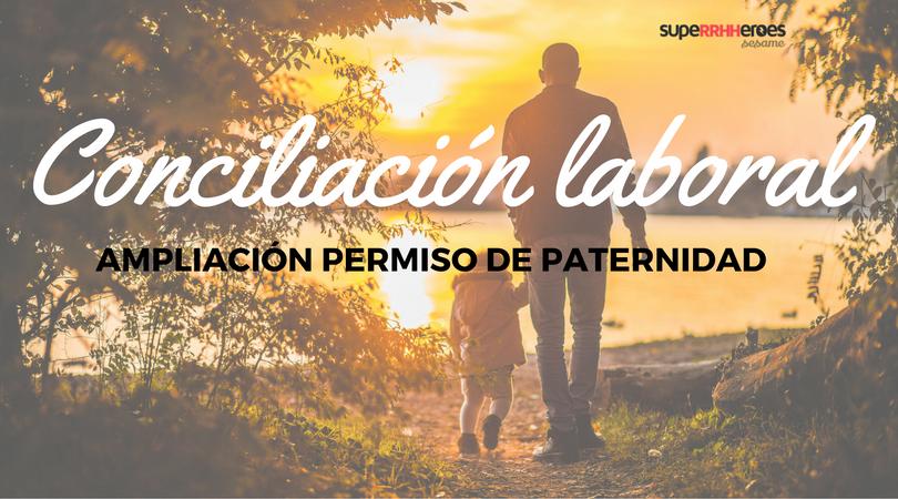 Conciliación laboral: ampliación del permiso de paternidad