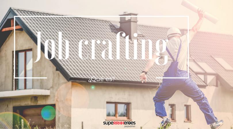 El job crafting es una práctica empresarial muy extendida en la actualidad.
