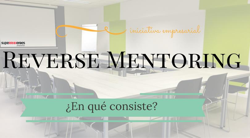 ¿Qué es el reverse mentoring?