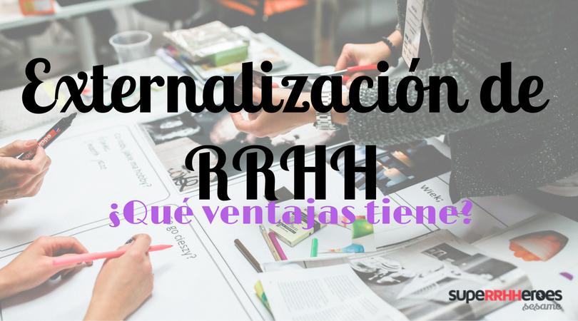 ¿Qué beneficios tiene la externalización del departamento de RRHH?