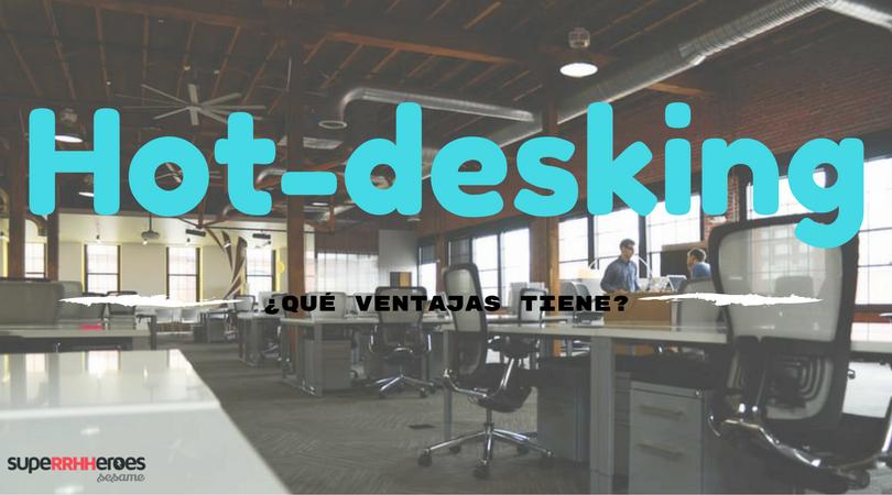 ¿Qué es hot-desking? Nueva forma de teletrabajar.