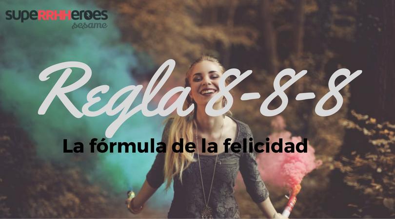 La regla 8-8-8 o fórmula de la felicidad se consigue con la organización del tiempo.