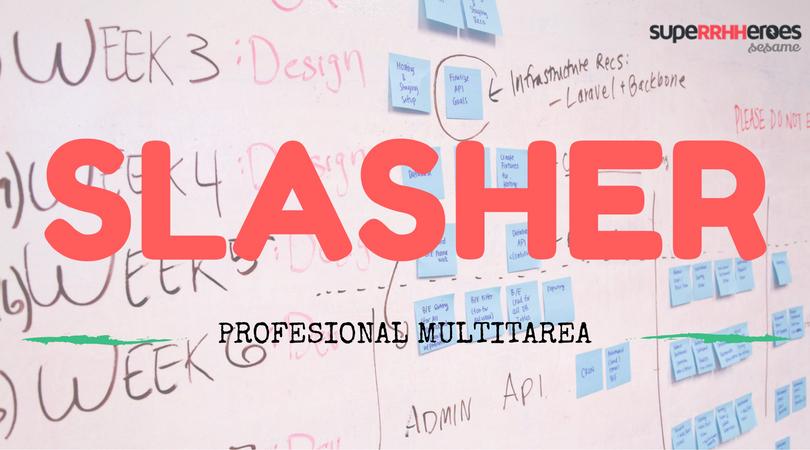 El slasher es el profesional multitarea, que desarrolla varias labores al mismo tiempo.