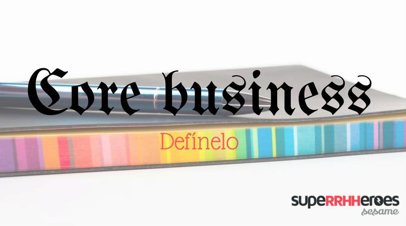 Define tu core business