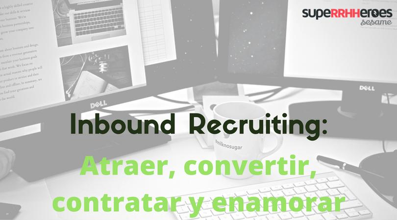 El Inbound Recruiting ayuda a la organización a atraer talento.