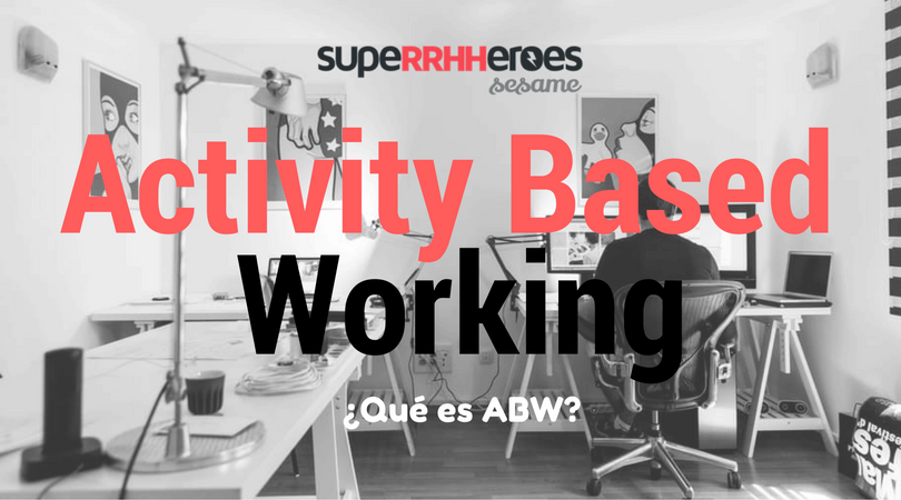¿Qué es el activity based working?