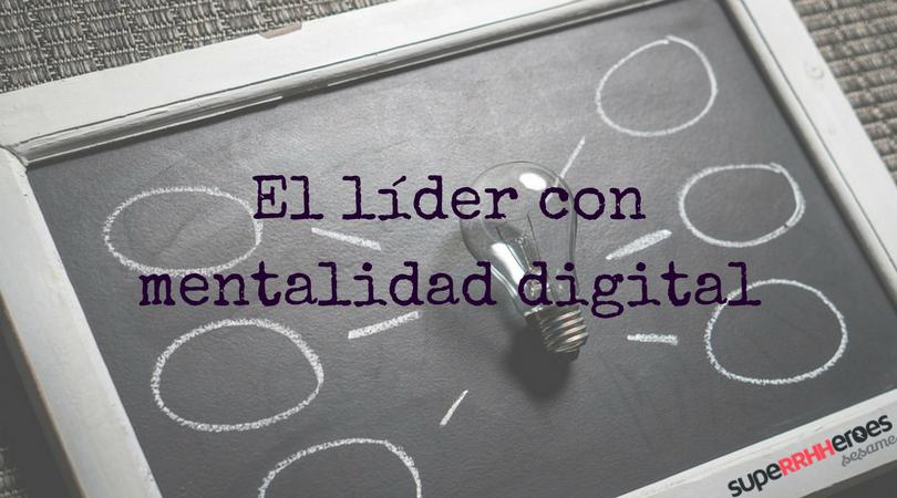 ¿Eres un líder con mentalidad digital?