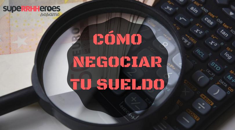 Cómo negociar tu sueldo