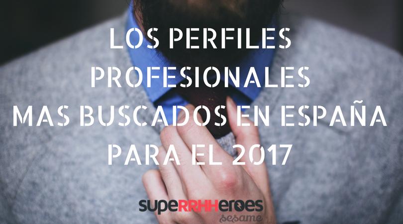 Perfiles profesionales más buscados para el 2017