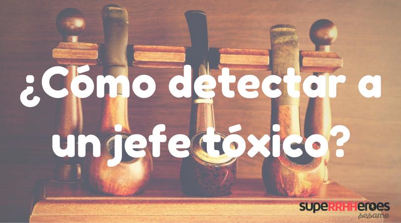 7 Señales para detectar a un jefe tóxico