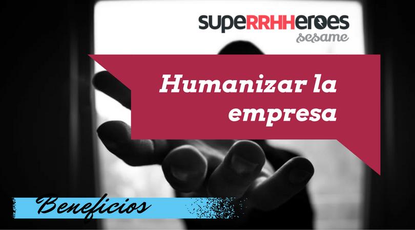 Humanizar la empresa