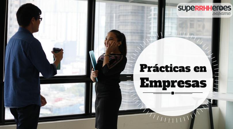 Por qué realizar prácticas en empresas