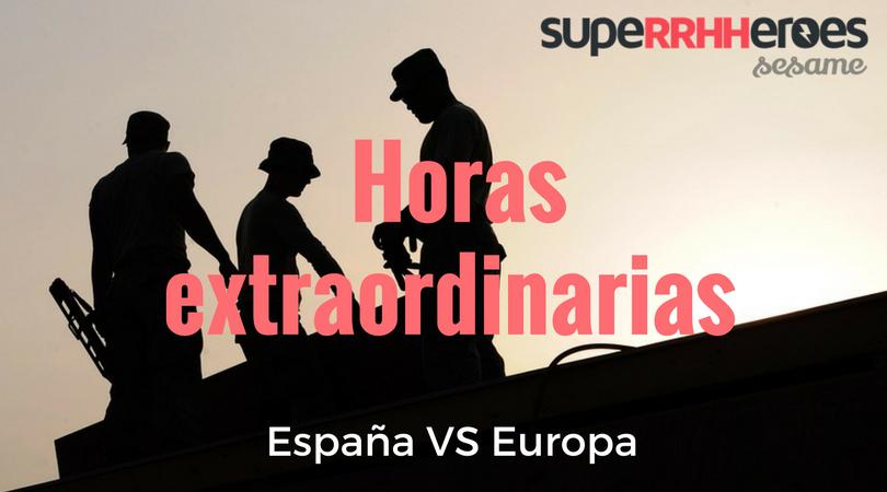 Horas extras en España VS Resto de Europa
