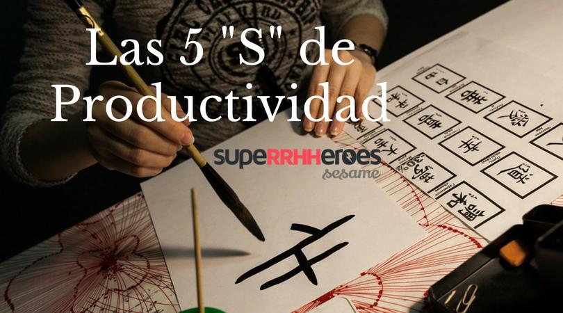 """Las 5 """"S"""" de la productividad"""