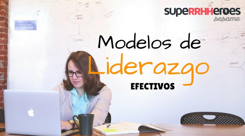 Modelos de liderazgo efectivos