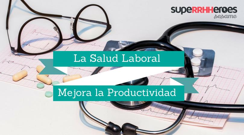 La salud laboral mejora la productividad
