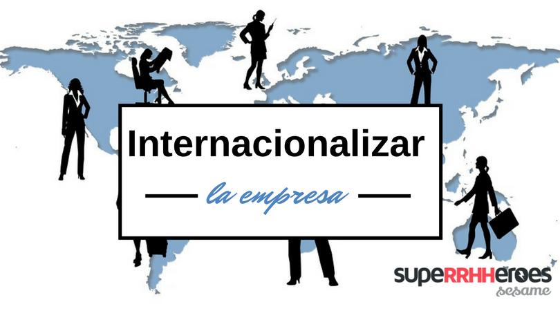 Cómo internacionalizar tu empresa