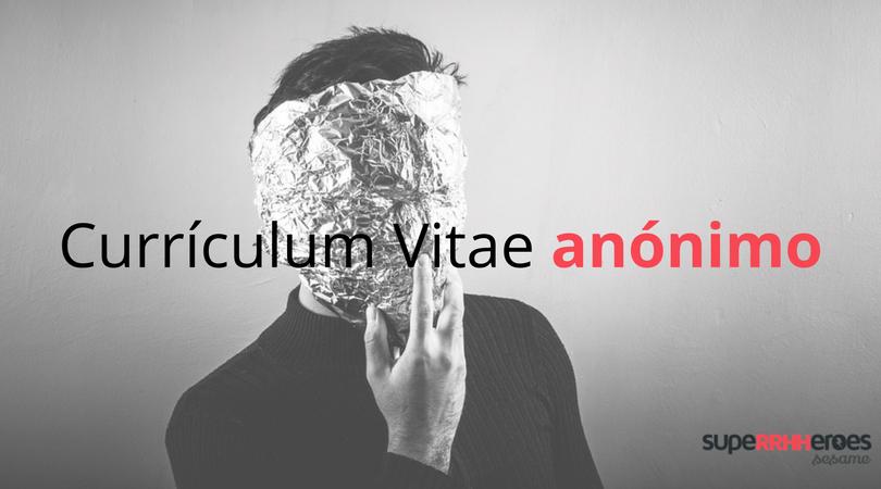 El Currículum Vitae anónimo