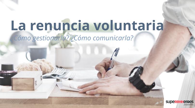 La renuncia voluntaria al puesto de trabajo
