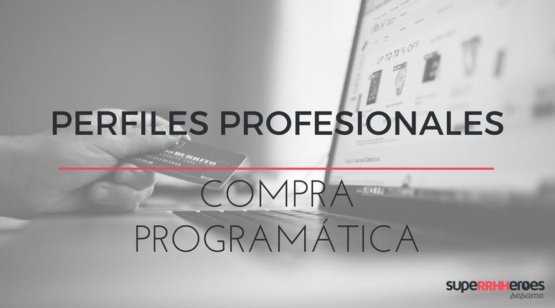 Compra programática: perfiles imprescindibles