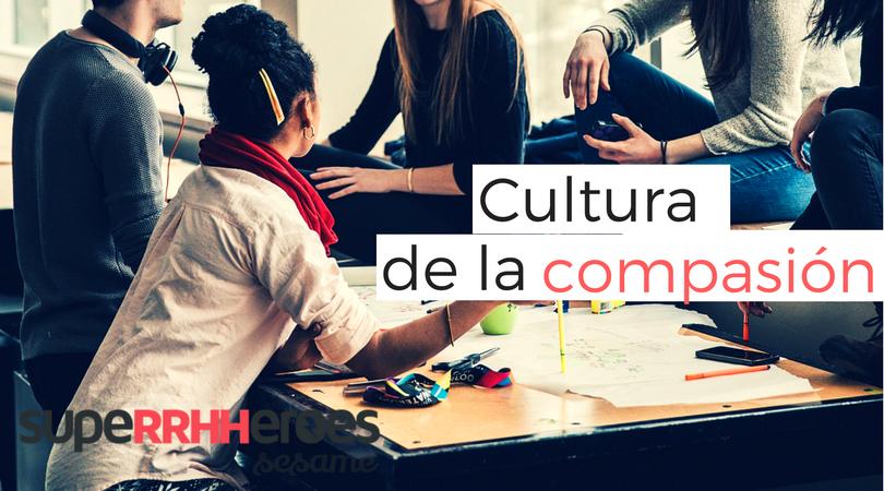 La cultura de la compasión y la cooperación en el trabajo