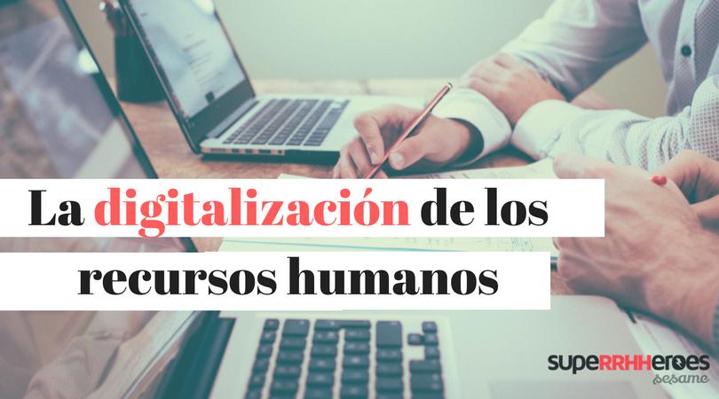 ¿Qué es la digitalización de los recursos humanos?