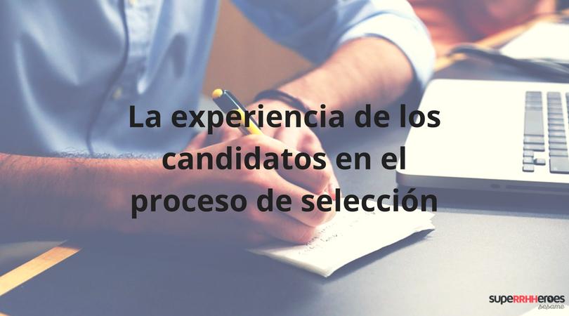 La experiencia de los candidatos en el reclutamiento