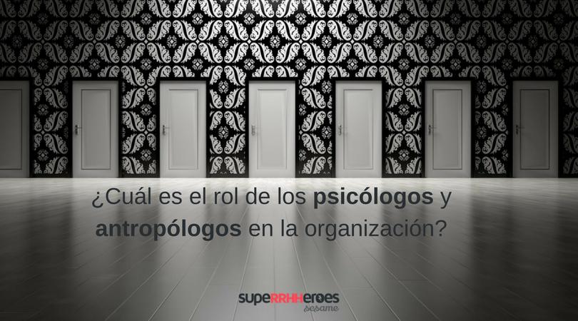 El papel de psicólogos y antropólogos en la empresa