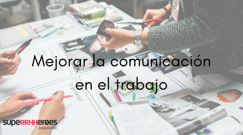 Mejorar la comunicación en tu equipo de trabajo