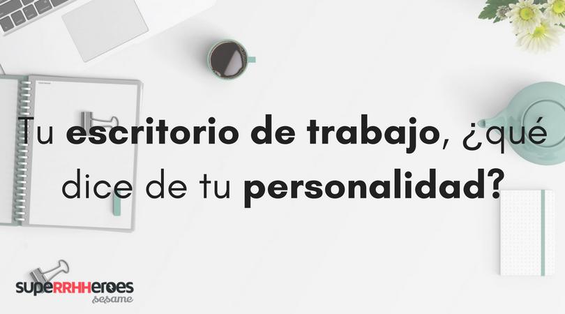 Tu escritorio de trabajo, ¿qué dice de tu personalidad?
