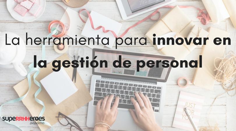 La herramienta para innovar en la gestión de personal