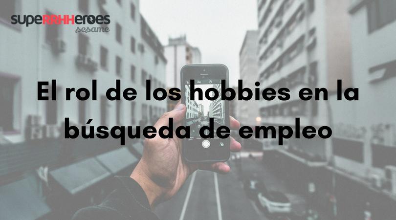El rol de los hobbies en la búsqueda de empleo