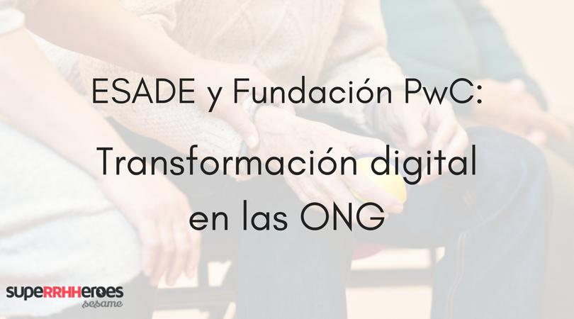 ESADE y Fundación PwC: Transformación digital en ONG