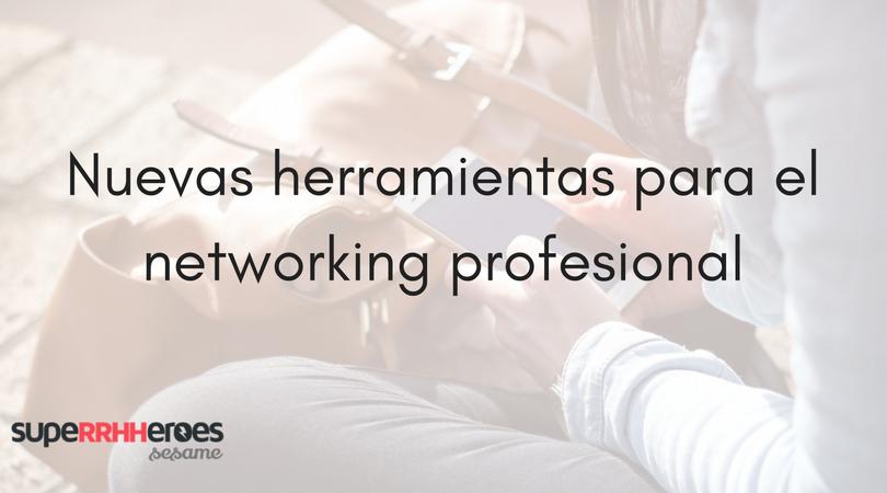Nuevas herramientas para el networking profesional, de las apps de citas