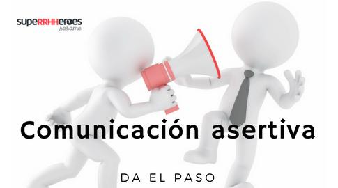 Dar el paso a la comunicación asertiva
