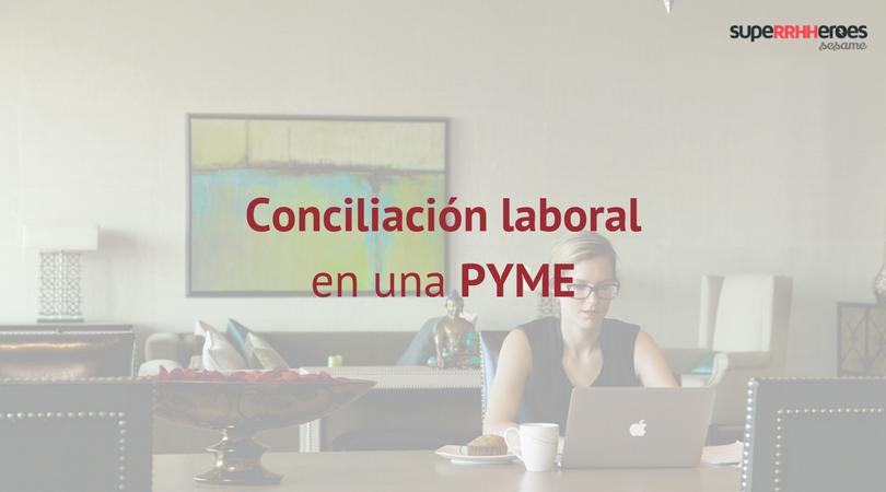 Fomentar la conciliación laboral en una PYME