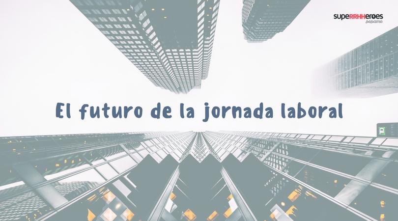 El futuro de la jornada laboral en España