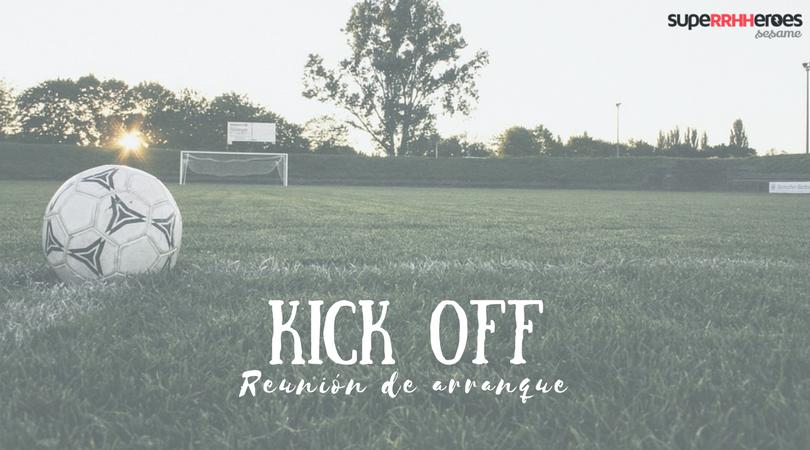 Kick Off: el inicio de un nuevo proyecto